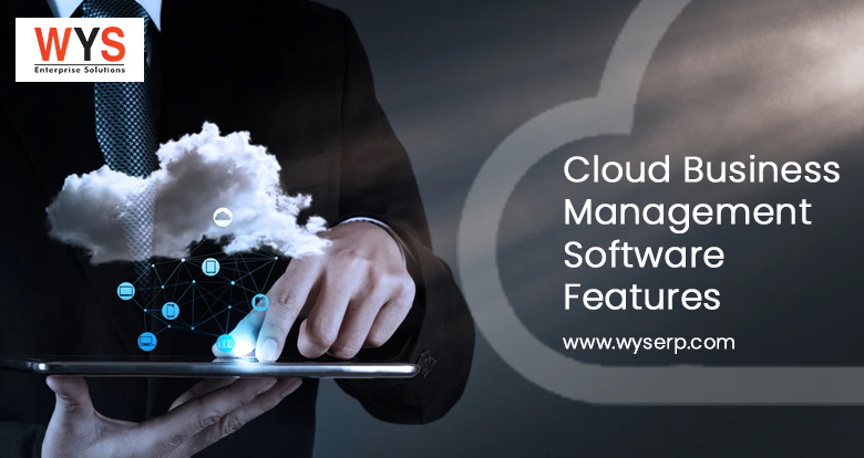 Feature Most Needed in A Cloud Business Management Software