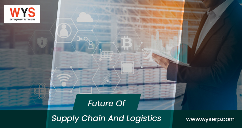 What is the future of supply chain and logistics