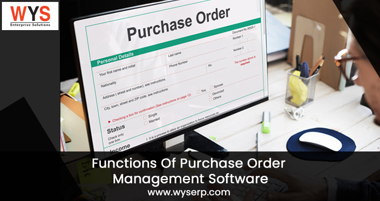 What Are The Main functions of Purchase Order Management Software